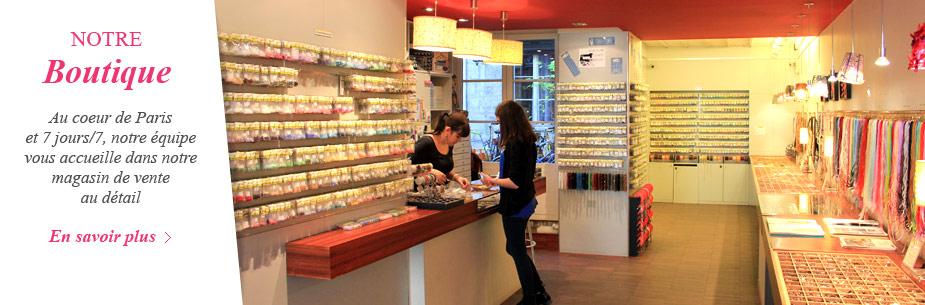 Venez nous rencontrer dans notre boutique parisienne !